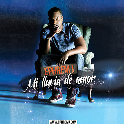 Play & Download Mi Lluvia De Amor by Ephrem J | Napster