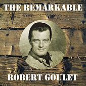 The Remarkable Robert Goulet von Robert Goulet