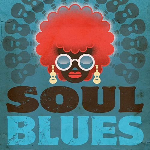 Play & Download Soul Blues by Various Artists | Napster