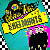 Golden Oldies by The Belmonts