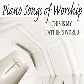 Play & Download Piano Songs of Worship: This Is My Father's World by The O'Neill Brothers Group | Napster