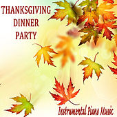 Play & Download Thanksgiving Dinner Party: Instrumental Piano Music by The O'Neill Brothers Group | Napster