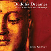 Buddha Dreamer: Relax and Restore Blissful Sleep by Chris Conway
