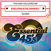 Play & Download You Said You Loved Me / Gloria (Digital 45) by The Channels | Napster