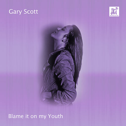 Play & Download Blame It on My Youth by Gary Scott | Napster