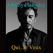 Play & Download Qui, Je Veux (Nashville Sessions 1962) by Johnny Hallyday | Napster