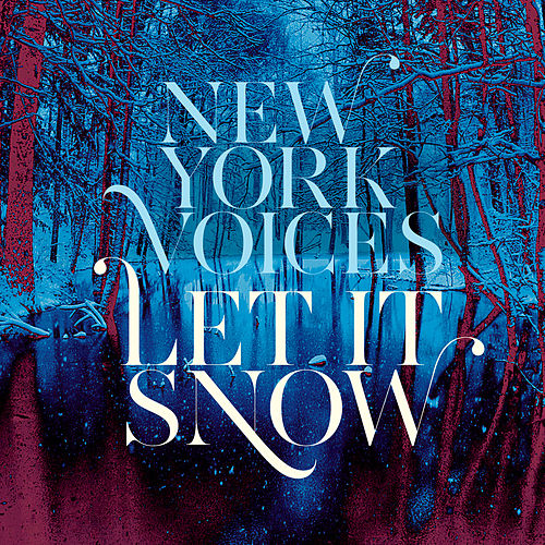 Play & Download Let It Snow by New York Voices | Napster