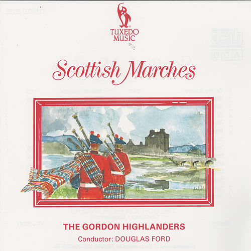 Play & Download Scottish Marches by Gordon Highlanders | Napster