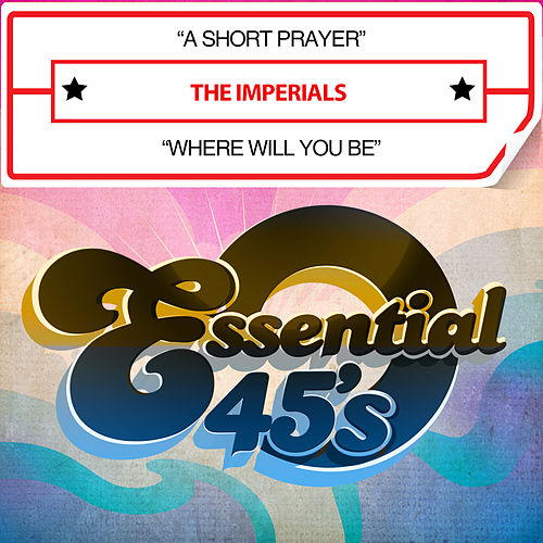 Play & Download A Short Prayer / Where Will You Be (Digital 45) by The Imperials | Napster