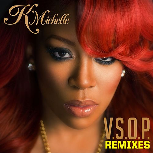 V.S.O.P. Remixes by K. Michelle