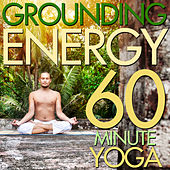 Play & Download Grounding Energy: 60 Minute Yoga Class - Sounds of Native American Flute, Nature, And More by Various Artists | Napster
