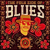 The Folk Side of Blues by Various Artists