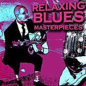 Play & Download Relaxing Blues Masterpieces by Various Artists | Napster