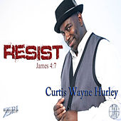 Play & Download Resist by Curtis Wayne Hurley | Napster