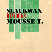 Reworks Mousse T. by Slackwax