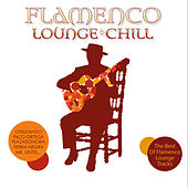 Flamenco Lounge & Chill by Various Artists