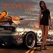 Reggaeton 2013 by Various Artists