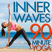 Inner Waves: 90 Minute Yoga Class - Sounds of Native American Flute, Nature, And More by Various Artists