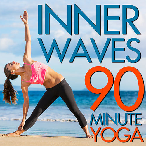 Play & Download Inner Waves: 90 Minute Yoga Class - Sounds of Native American Flute, Nature, And More by Various Artists | Napster