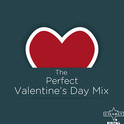 The Perfect Valentine's Day Mix by Various Artists