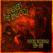 Play & Download Wagner's The Ring Cycle - Historic Recordings 1936-1958 by Various Artists | Napster