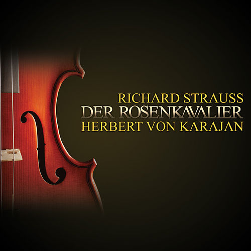 Richard Strauss: Der Rosenkavalier by Teresa Stich-Randall
