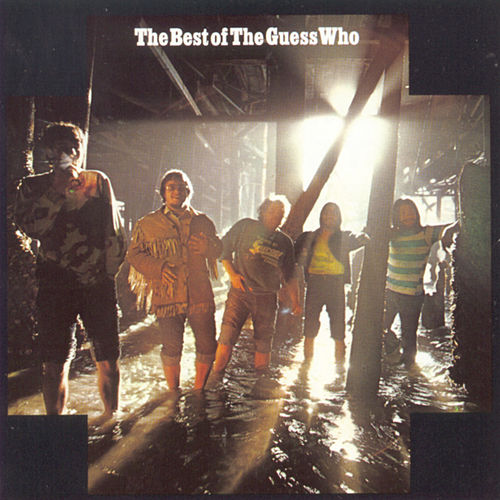 Play & Download The Best Of The Guess Who by The Guess Who | Napster