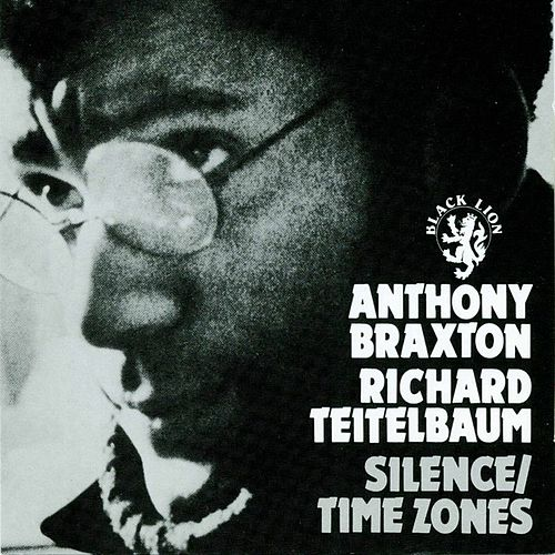 Play & Download Silence/Time Zones by Anthony Braxton | Napster