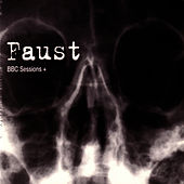 Play & Download BBC Sessions+ by Faust | Napster
