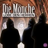 Play & Download Die Mönche. Lobe den Herren by Various Artists   Napster