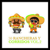 50 Rancheras y Corridos Vol. 2 by Various Artists