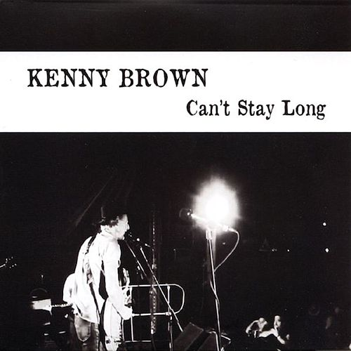 Play & Download Can't Stay Long by Kenny Brown | Napster