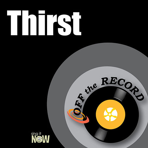 Thirst by Off the Record
