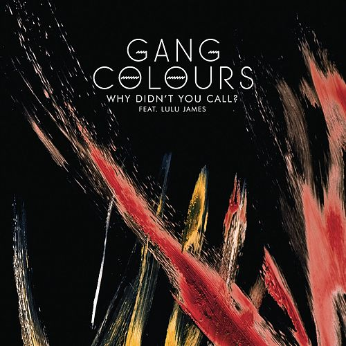 Play & Download Why Didn't You Call? by Gang Colours | Napster