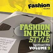 Play & Download Fashion in Fine Style - Significant Hits, Vol. 2 by Various Artists | Napster