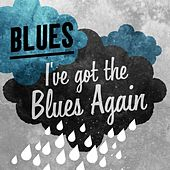 Play & Download Blues - I've got the Blues Again by Various Artists | Napster