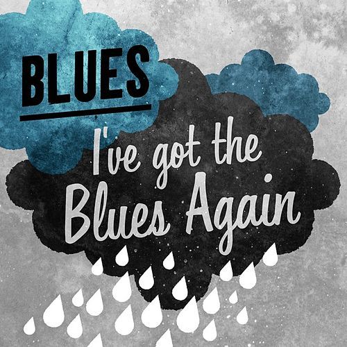 Blues - I've got the Blues Again by Various Artists