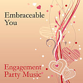 Play & Download Embraceable You: Engagement Party Music by Various Artists | Napster