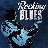 Play & Download Rocking Blues by Various Artists | Napster