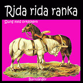 Play & Download Rida Rida Ranka Barnsånger by Sjung med orkestern | Napster