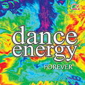 Play & Download Dance Energy Forever by Various Artists | Napster