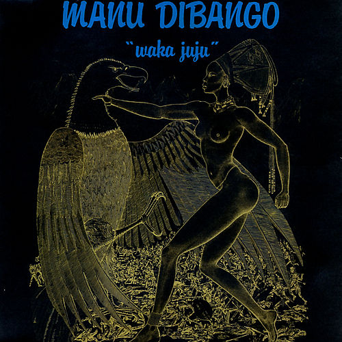 Play & Download Waka Juju by Manu Dibango | Napster