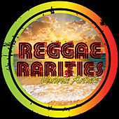Reggae Rarities by Various Artists