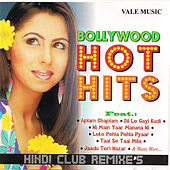 Play & Download Bollywood Hot Hits by Various Artists | Napster
