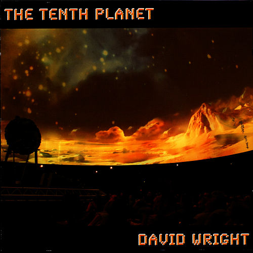 Play & Download THE TENTH PLANET by David  Wright | Napster