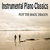Play & Download Instrumental Piano Classics: Puff the Magic Dragon by The O'Neill Brothers Group | Napster