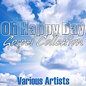 Oh Happy Day - Gospel Collection by Various Artists