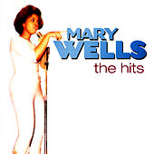 Mary Wells The Hits by Mary Wells