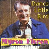 Play & Download Dance Little Bird by Myron Floren   Napster