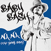 Na Na (The Yummy Song) by Baby Bash